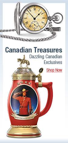 Canadian Treasures - Dazzling Canadian Exclusives - Shop Now