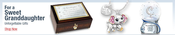 For a Sweet Granddaughter - Unforgettable Gifts - Shop Now
