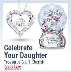 Celebrate Your Daughter - Treasures She'll Cherish - Shop Now