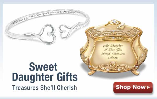 Sweet Daughter Gifts - Treasures She'll Cherish - Shop Now