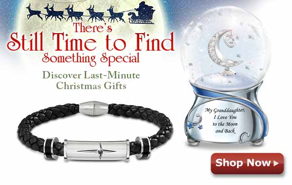 There's Still Time to Find Something Special - Discover Last-Minute Christmas Gifts - Shop Now